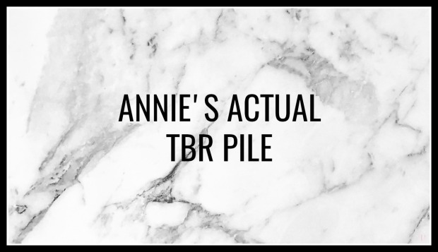 ANNIE'S ACTUAL TBR PILE